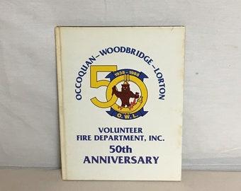 OWL Occoquan Woodbridge Lorton Volunteer Fire Dept 1938-1988 Yearbook, Virginia, 50th Anniversary, Fire Station History Firefighter