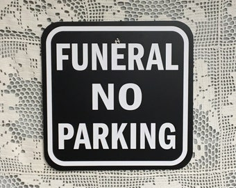Authentic Metal FUNERAL NO PARKING Sign, Heavy Duty