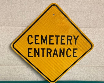 Authentic CEMETARY ENTERANCE Pa Highway Sign, Real Pa Road Sign, Man Cave