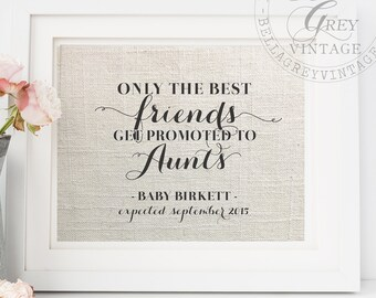 Best Friend Pregnancy Reveal Announcement  | Only the Best Friends Get Promoted to Aunts Print | Bestie Gift for Friend