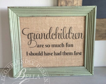 Grandparent Gift - Grandchildren Are So Much Fun I Should Have Had Them First - Grandma Grandpa Birthday Gift