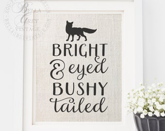 Bright Eyed & Bushy Tailed Burlap Sign - Linen Cotton Burlap Art Print - Morning Person - Baby Shower Gift Nursery Decor New Baby - Fox