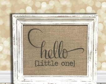 Hello Little One Sign - New Baby Nursery Decor - Baby Shower Gift - Newborn - Kid's Room - Shabby Chic Rustic Style