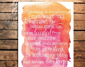 I'm Rocking my Baby and Babies Don't Keep - Watercolor Art Print - Nursery - Baby Shower Gift - Cleaning and Scrubbing Can Wait Til Tomorrow