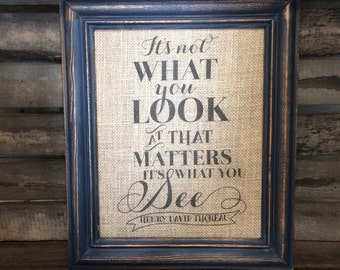 It's Not What You Look At That Matters It's What You See - Henry David Thoreau Quote - Inspirational Perspective Sign - Teacher Gift