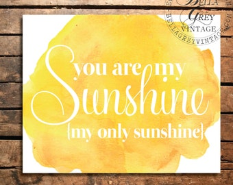 You Are My Sunshine - Watercolor Art Print - Nursery Decor - Baby Room - Baby Shower Gift