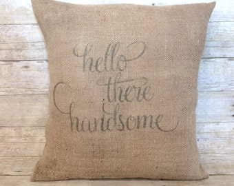 Gift for Him | Hello There Handsome Husband | Burlap Pillow Cover