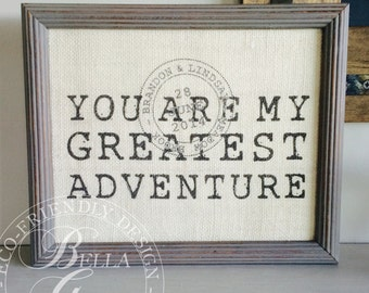 Unique Anniversary Gift, You Are My Greatest Adventure, Personalized Wedding Gifts for Husband Wife Him Her, Gifts for Couples, Burlap Print