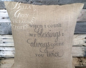 Irish Blessing - When I Count My Blessings I Always Count You Twice - Burlap Art Print  - Wedding - Anniversary Gift - Housewarming Gift