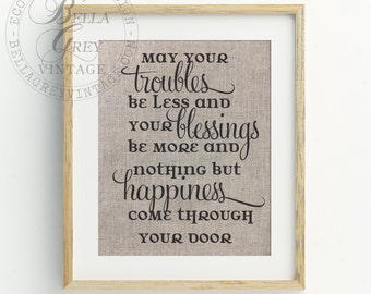 May Your Troubles Be Less and Your Blessings Be More - Irish Blessing Art Print - Housewarming Gift for New Home - Birthday Gift for Friend