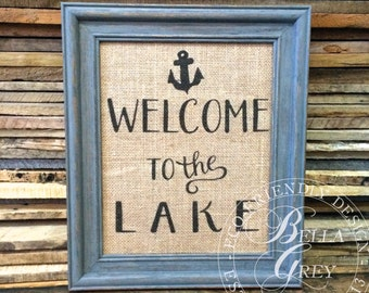 Welcome to the Lake - Burlap or Cotton Art Print - Lake House Shabby Chic Cottage - Lake Art - Cottage Decor - Hostess Gift Summer Vacation