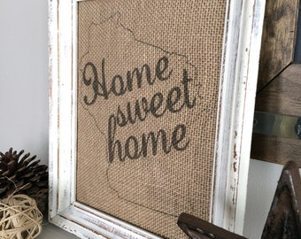 Home Sweet Home State Outline Sign - Housewarming Gift - Personalized State - Wisconsin Home State Print - Burlap Linen or Cotton Sign