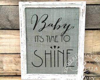 Baby, It's Time to Shine Sign - Burlap Art Print - Natural Cotton Art Print - Inspirational Decor - Housewarming Gift - Birthday Gift