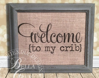Welcome to My Crib Sign - Burlap Art Print - Natural Cotton Fabirc Art Print - Baby Shower Gift - Nursery Decor - New Baby Gift