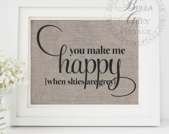 You Make Me Happy When Skies Are Grey Sign - Linen Cotton Burlap Fabric Art Print- Nursery - Baby - Kids - You Are My Sunshine Song
