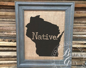 Native State - Burlap Burlap Sign or Cotton Art Print - Personalized State - Farmhouse Shabby Chic - Housewarming Gift Friendship Gift Love