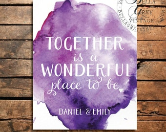 Together is a Wonderful Place to Be - Watercolor Art Print - Wedding Gift - Anniversary Gift - Valentine's Day - Personalized Couple's Names