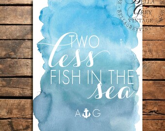 Two Less Fish in the Sea - Watercolor Art Print - Wedding Gift - Anniversary Gift - Valentine's Day - Personalized Couple's Names