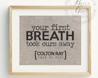 Personalized Your First Breath Took Ours Away Print - Linen Cotton Burlap Sign - Nursery Baby Shower Customized Gift Baby Birthdate Birthday