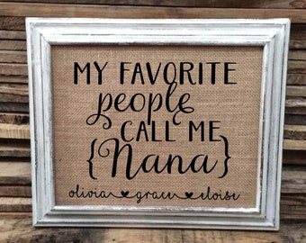 My Favorite People Call Me Nana Print, Christmas Gift for Grandma, Gift from Grandchildren, Personalized Birthday Gift, Grandmother Gift