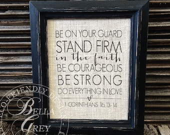 Do Everything in Love - Be On Your Guard Stand Firm in the Faith - Christian Gift - 1 Corinthians 16:13-14 - Friendship Gift