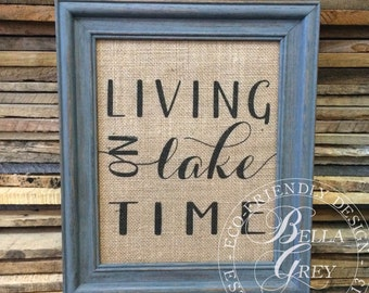 Living On Lake Time - Burlap Sign Art Print - Natural Cotton Art Print - Lake House - Shabby Chic Cottage Summer Art Lake Art Cottage Decor