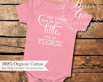 Though She Be But Little She Is Fierce - Organic Cotton Knit Baby Onesie - One Piece Romper Creeper - Baby Girl Shower Gift Infant Clothes