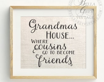 Christmas Gift for Grandma from Grandchildren Cousins - Grandma's House Where Cousins Go to Become Friends - Gift for Nana & Papa, Grandpa
