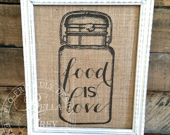 Burlap or Natural Cotton Fabric Kitchen Art Print - Food Is Love - Vintage Farmhouse Shabby Chic - Vintage Mason Jar Illustration Sign