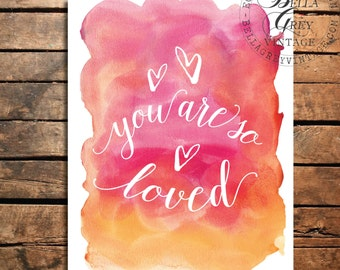 You Are So Loved - Watercolor Art Print - Wedding Gift - Nursery Decor - Anniversary Gift - Baby Shower Gift - Valentine's Day Gift