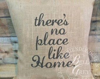 No Place Like Home Burlap Pillow Cover - Housewarming Gift - Wizard of Oz - Homeowner Gift - Hostess Gift