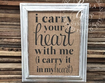 i carry your heart Sign - Burlap Art Print Natural Cotton Art Print - e.e. cummings - Wedding Gift  Anniversary Gift - Nursery Decor - Love
