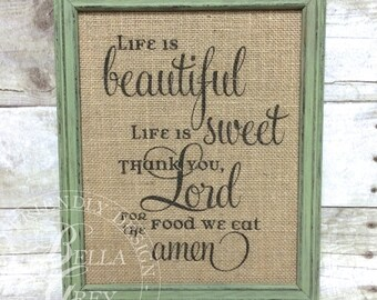 Life Is Beautiful, Life Is Sweet Prayer - Christian Burlap Art Print - Burlap Sign - Cotton Art Print - Dinner Prayer - Shabby Chic