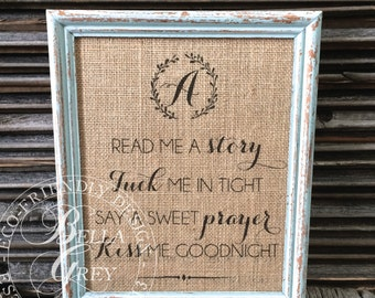Read Me a Story Tuck Me in Tight Say Sweet Prayer and Kiss me Goodnight Sign - Burlap Cotton Print Personalized Nursery Decor Baby Shower