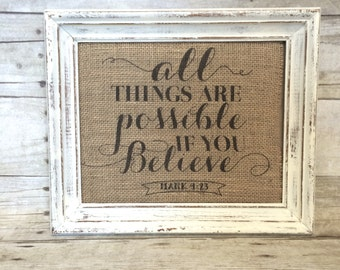 All Things Are Possible If You Believe Sign - Christian Burlap Cotton Art Print - Mark 9:23 - Shabby Chic Inspirational Motivational Print