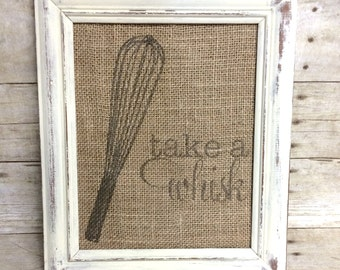 "Take a Whisk (Take a Risk) Sign - Burlap Natural Cotton Fabric Art Print - Vintage Farmhouse Kitchen Shabby Chic - 8"" x 10"" - Cooking Tools"