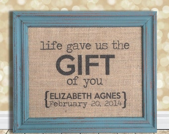 Life Gave Us the Gift of You Sign - Burlap Art Print Nursery Adoption Gift - Natural Cotton Fabric Art Print - Baby Shower Personalized Gift