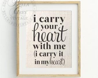 i carry your heart Sign - Burlap Art Print Natural Cotton Art Print - e.e. cummings - Wedding Gift  Anniversary Gift - Nursery Decor - Love