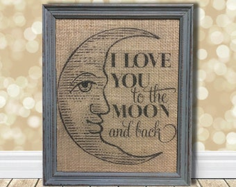 I Love You to the Moon and Back Burlap Sign Art Print - Cotton Fabric Art Print - Man in the Moon - Nursery - Baby - Kids