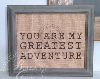 You Are My Greatest Adventure Burlap Sign or Natural Cotton Art Print - Passport Stamp - Personalized Wedding Gift Anniversary Bridal Shower