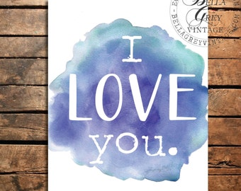 I Love You - Watercolor Art Print - Wedding Gift - Anniversary Gift - Valentine's Day - Nursery Decor