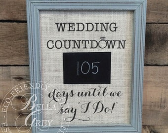 Wedding Countdown Until We Say I Do Chalkboard Sign - Engagement Gift - Mr & Mrs - Burlap Cotton Linen Fabric - Days Until We're Married