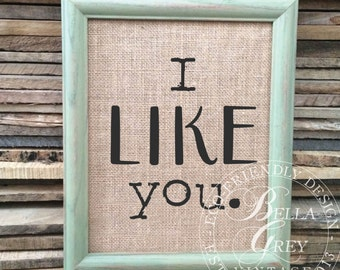 I Like You Sign - Burlap or Cotton Art Print - Wedding Anniversary Gift - Friendship Gift - Valentine's Day - Engagement Gift - Dating Gift