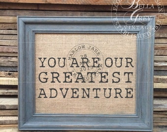 You Are Our Greatest Adventure - Customized Baby Gift - Burlap Art Sign -Cotton Art Print -  New Baby Gift - Shabby Chic Nursery