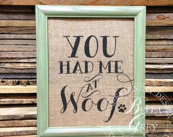 Dog Lover Valentine's Day Gift - You Had me at Woof - Funny Pet Lover Sign - Pet Sitter Gift - Gift from Puppy Dog