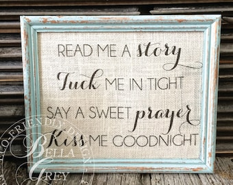 Read Me a Story Tuck Me in Tight Say a Sweet Prayer and Kiss me Goodnight - Burlap Sign or Cotton Art Print - Nursery Decor Baby Shower Gift