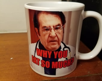 Why You Eat So Much Dr Now 600 lb life mug