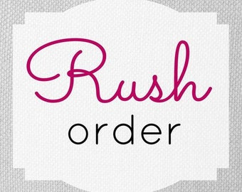 Please Rush my Order - Floral Design - push your order to the front of the line for quicker processing 1-2 weeks processing