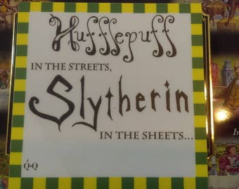 Hufflepuff in the Streets, Slytherin in the Sheets VINYL STICKER