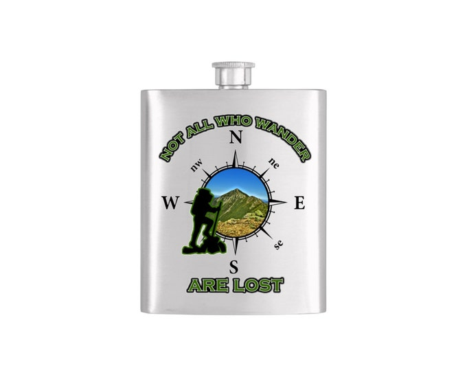 Not All Who Wander Are Lost Hiking Backpacking  Groomsmen Flask Personalized Stainless Steel Whiskey Flask - Flask# 350